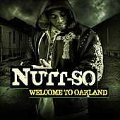 Welcome to Oakland by Nutt-So