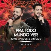 Pra Todo Mundo Ver (Ao Vivo Em São José Do Rio Preto / 2019 / Vol. 2) de Juan Marcus & Vinícius