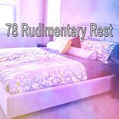 78 Rudimentary Rest by S.P.A