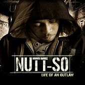Life Of An Outlaw by Nutt-So