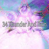 34 Thunder and Rain by Rain Sounds and White Noise