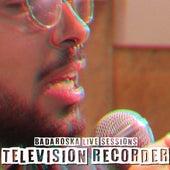 Badaroska (Live Session) de Television Recorder