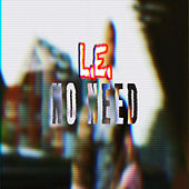 No Need by Le