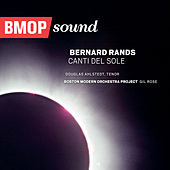 Bernard Rands: Canti del Sole de Boston Modern Orchestra Project