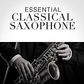Essential Classical Saxophone de Various Artists