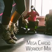 Mega Cardio Workout Mix by Various Artists