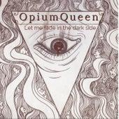 Let Me Fade in the Dark Side von OpiumQueen