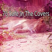 76 Safe in the Covers by Deep Sleep Music Academy