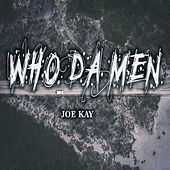 Who Da Men de Joe Kay