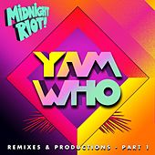 Yam Who? (Remixes & Productions 2019, Pt. 1) by Raquel Rodriguez, Get To Know, Los Charly's Orchestra, Yam Who?, Jaegerossa, Michael Gray, Jaki Graham, Moussa Clarke, Record Playerz, Night Riders, Soundersons