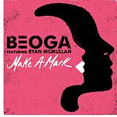Make A Mark by Beoga