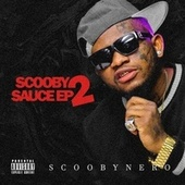 Scooby Sauce EP, Vol.  2 by Scooby Nero