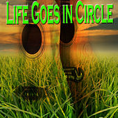 Life Goes In Circle by Various Artists