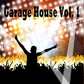 Garage House, Vol. 1 de Various Artists