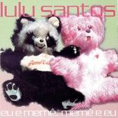 Eu e Memê, Memê e Eu de Lulu Santos