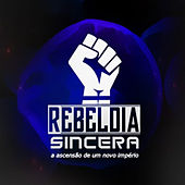 Rebeldia Sincera (A Ascensão de um Novo Império) de Sincero MC, Chess, Rebelde, Ei8ht, Ed city & Dead boy