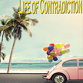 Life Of Contradiction von Various Artists