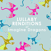 Lullaby Renditions of Imagine Dragons (Instrumental) di Lullaby Players