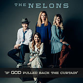 If God Pulled Back The Curtain de The Nelons