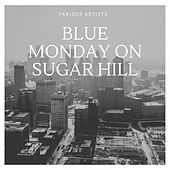 Blue Monday On Sugar Hill by Trixie Smith, Sidney Bechet, Grant And Wilson
