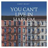 You Can't Live in Harlem di Sidney Bechet