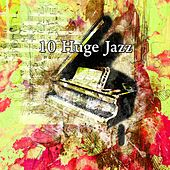 10 Huge Jazz by Peaceful Piano