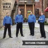 Wayfaring Stranger by Cross Walk Quartet