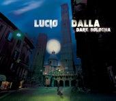 Dark Bologna by Lucio Dalla