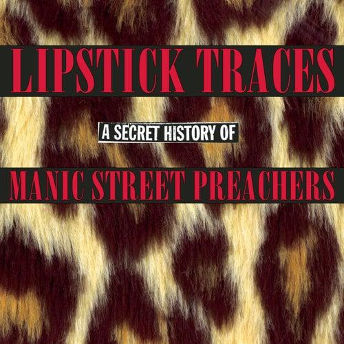 Lipstick Traces (A Secret History of Manic Street Preachers) by Manic Street Preachers