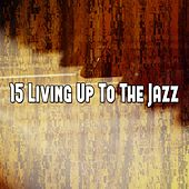 15 Living up to the Jazz von Chillout Lounge