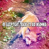 49 Sleep Tight Tracks to Aid Insomnia de Sounds Of Nature