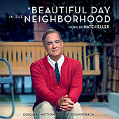 A Beautiful Day in the Neighborhood (Original Motion Picture Soundtrack) by Nate Heller