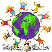 13 Sing a Longs That Children Love by Canciones Infantiles