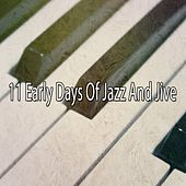 11 Early Days of Jazz and Jive von Chillout Lounge
