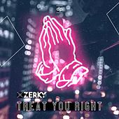 Treat You Right de Zerky