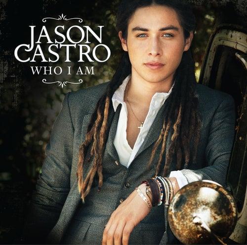 Who I Am by Jason Castro