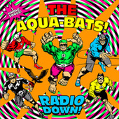 Radio Down! von The Aquabats
