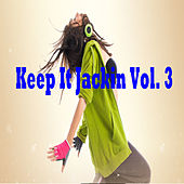 Keep It Jackin, Vol. 3 von Various Artists