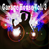 Garage House, Vol. 3 von Various Artists