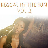 Reggae In The Sun ,Vol. 2 by Various Artists