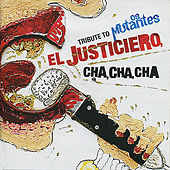 Tribute To Os Mutantes - El Justiciero, Cha Cha Cha by Various Artists
