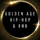 Golden Age Hip-Hop & RnB de Various Artists