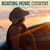 Boating Music Country von Various Artists