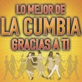 Lo Mejor De La Cumbia Gracias A Ti de Various Artists