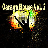 Garage House, Vol. 2 von Various Artists