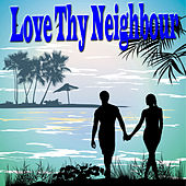 Love Thy Neighbour by Various Artists