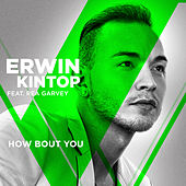 How Bout You (From The Voice Of Germany) by Erwin Kintop