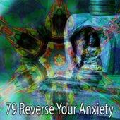 79 Reverse Your Anxiety de Meditación Música Ambiente