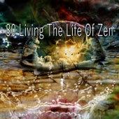 80 Living the Life of Zen von Yoga