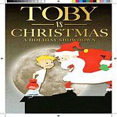Toby vs. Christmas di Scott R Henderson
